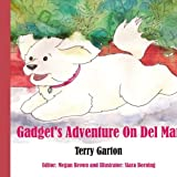 Gadget's Adventure on Del Mar, Terry Garton, 1425997120