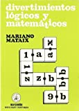 img - for Divertimientos Logicos y Matematicos (Spanish Edition) book / textbook / text book