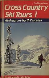 Cross-Country Ski Tours, 1: Washington's North Cascades