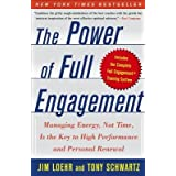 By Jim Loehr The Power of Full Engagement: Managing Energy, Not Time, Is the Key to High Performance and Personal (Reprint)