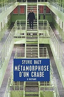 Métamorphose d'un crabe, Dazy, Sylvie
