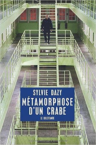 Métamorphose d'un crabe de Sylvie Dazy 2016