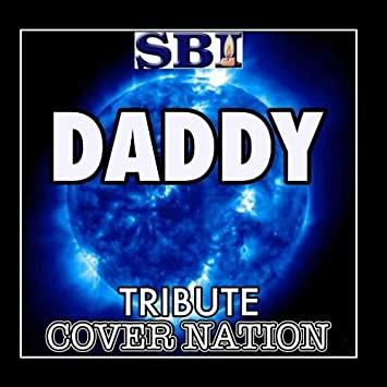 Daddy (Tribute) [Cover Version]