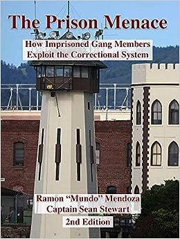 The Prison Menace: How Imprisoned Gang Members Exploit the