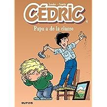 Cédric - Tome 4 - Papa a de la classe (French Edition)