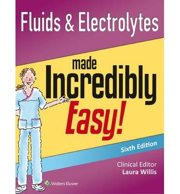 [(Fluids & Electrolytes Made Incredibly Easy!)] [Author: Lippincott Williams & Wilkins] published on (March, 2015)