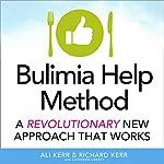 The Bulimia Help Method: A Revolutionary New Approach That Works | Ali Kerr,Richard Kerr