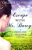 Escape with Mr. Darcy: a Pride and Prejudice variation