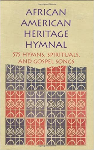 African American Heritage Hymnal: 575 Hymns, Spirituals, and Gospel