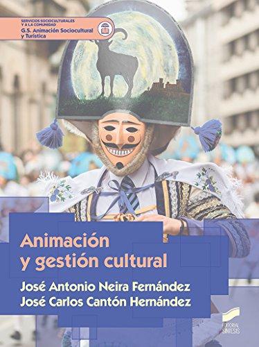 Animación y gestión cultural: 46 (Servicios socioculturales y a la comunidad) José Antonio Neira Fernández