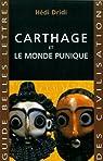 Carthage et le monde punique par Dridi