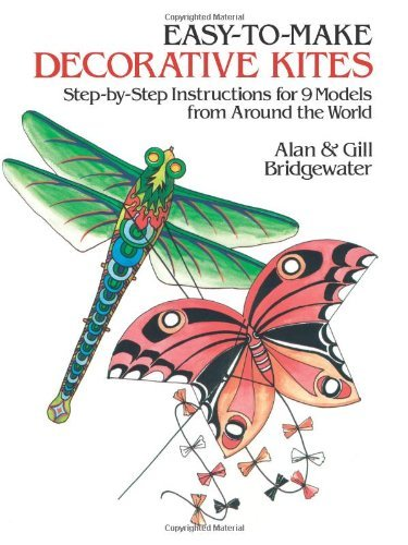 - By Alan Bridgewater - Easy-to-Make Decorative Kites: Step-by-Step Instructions for Nine (1986-01-16) [Paperback]