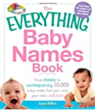 The Everything Baby Names Book: From classic to contemporary, 50,000 baby names that you--and your child---will love