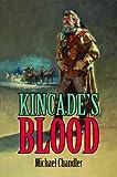 Kincade's Blood, Michael Chandler, 1589805305