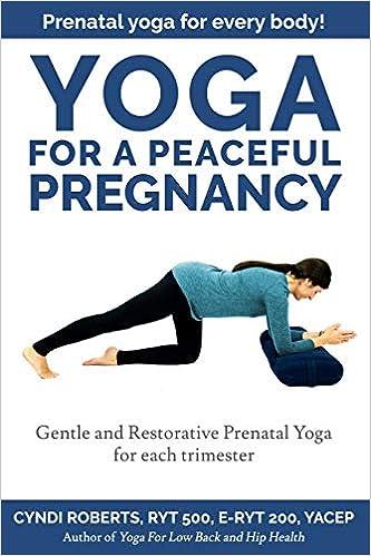Yoga For A Peaceful Pregnancy: Cyndi Roberts: 9781545575307 ...