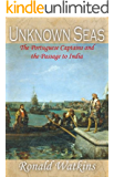Unknown Seas: The Portuguese Captains and the Passage to India