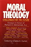 img - for Moral Theology: Challenges for the Future : Essays in Honor of Richard A. McCormick, S.J. book / textbook / text book