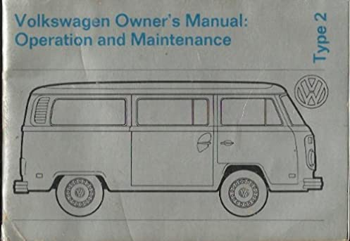 1973 volkswagen owner s manual operation and maintenance type ii rh amazon com 1973 vw bus owners manual 1973 vw super beetle owners manual
