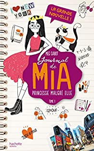 Journal de Mia, tome 1 : La grande nouvelle par Meg Cabot