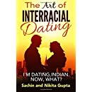 The Art of Interracial Dating.: I'm Dating, Indian. Now, what?
