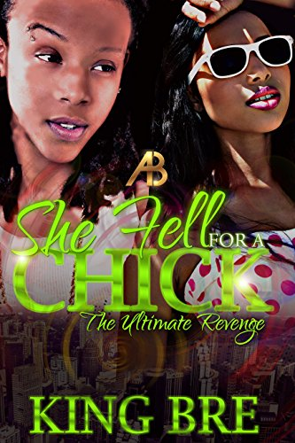 Search : She Fell For a Chick: The Ultimate Revenge