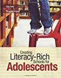 Creating Literacy-Rich Schools for Adolescents, Gay Ivey and Douglas Fisher, 1416603212