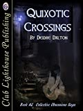 Quixotic Crossings (Collective Obsessions Book 2)