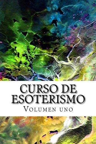 Curso de ESOTERISMO: Volumen uno (Cursos formativos) (Volume 10) (Spanish Edition) [Adolfo Perez Agusti] (Tapa Blanda)
