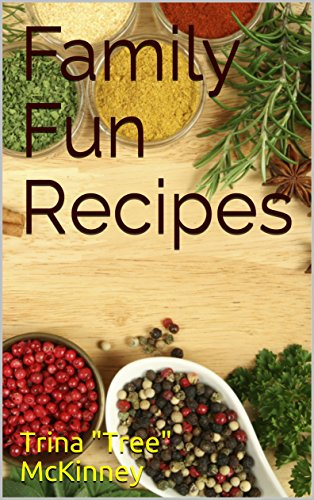 "Family Fun Recipes by [McKinney, Trina ""Tree""]"