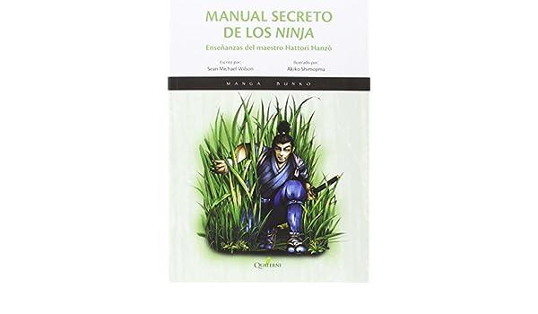 Manual secreto de los ninja, Enseñanzas del maestro Hattori ...