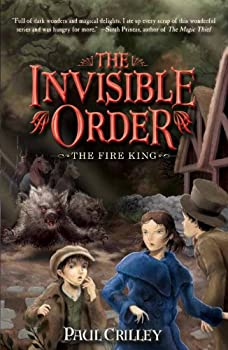 The Invisible Order: The Fire King Hardcover – September 27, 2011 by Paul Crilley  (Author)