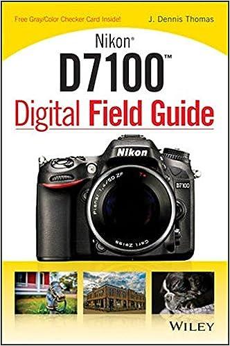 Amazon nikon d7100 digital field guide 9781118509371 j amazon nikon d7100 digital field guide 9781118509371 j dennis thomas books fandeluxe Gallery