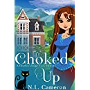 Choked Up: A Heather's Forge Cozy Mystery, Book 2