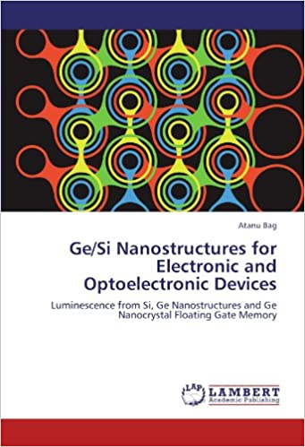 Ge/Si Nanostructures for Electronic and Optoelectronic Devices: Luminescence from Si, Ge Nanostructures and Ge Nanocrystal Floating Gate Memory