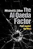 The Al Qaeda Factor, Mitchell D. Silber, 0812244028