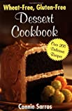 Wheat-Free, Gluten-Free Dessert Cookbook, Connie Sarros, 0071423729