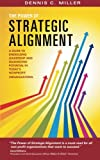 The Power of Strategic Alignment, Dennis C. Miller, 1491825790