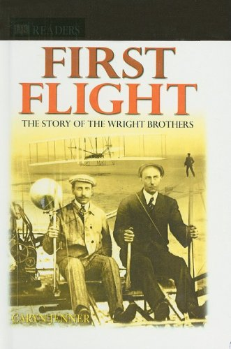 Wilbur And Orville Wright First Flight (First Flight: The Story of the Wright Brothers (DK Readers: Level 4))