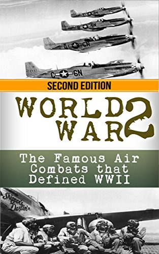 Wwi Air (World War 2: Air Battles: The Famous Air Combats that Defined WWI (Air Combat, War Torn Skies, World War 2, WWII, World War II, Aviation, Air Force, Military Book 1))