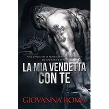 La mia vendetta con te (Italian Edition)