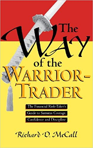 Confidence and Discipline The Financial Risk-Takers Guide to Samurai Courage Way of Warrior Trader