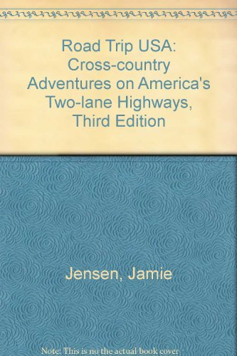 Road Trip USA: Cross-country Adventures on America's Two-lane Highways, Third Edition