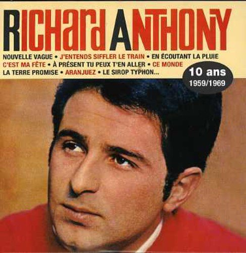 Richard Anthony - 10 Ans: 1959 & 1969 (Remastered)