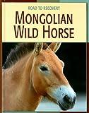 Mongolian Wild Horse, Susan H. Gray, 1602790418