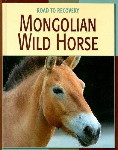 Mongolian Wild Horse (Road to Recovery (Library)) pdf epub