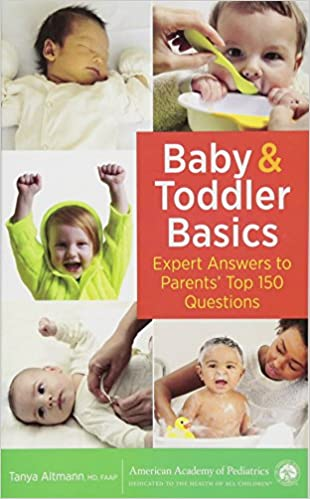 Baby And Toddler Basics Expert Answers To Parents Top 150