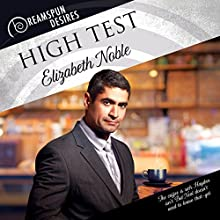 High Test: Dreamspun Desires, Book 47 Audiobook by Elizabeth Noble Narrated by Colin Darcy