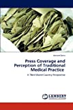 Press Coverage and Perception of Traditional Medical Practice, Herbert Batta, 3659139211