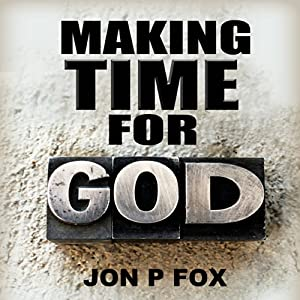Making Time For God (Bible Commentary & Wisdom) Audiobook