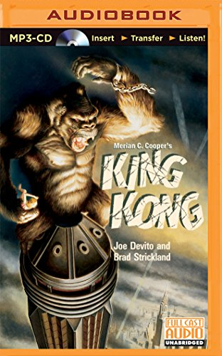 Merian C. Cooper's King Kong by Brilliance Audio